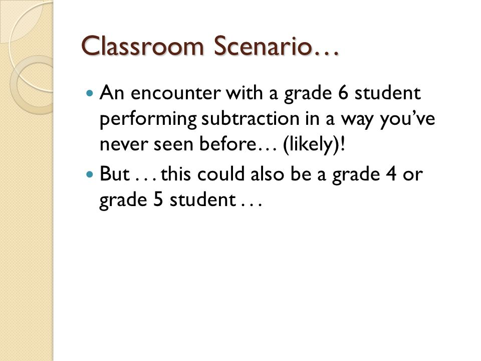 Classroom Scenario… An encounter with a grade 6 student performing subtraction in a way you've never seen before… (likely)!