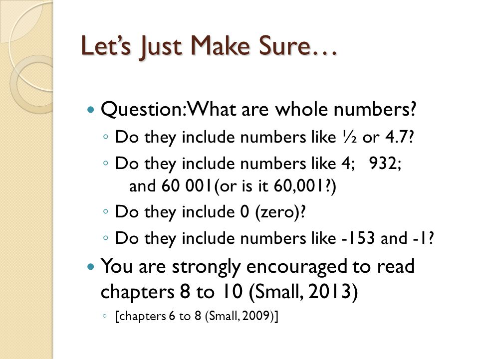 Let's Just Make Sure… Question: What are whole numbers