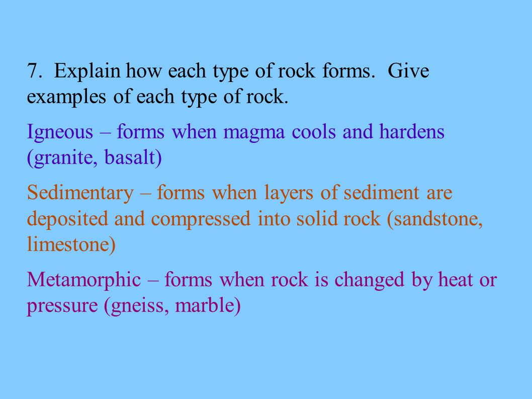 7. Explain how each type of rock forms