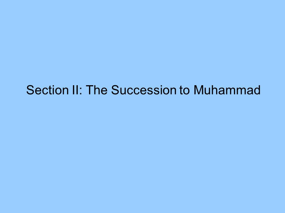 Section II: The Succession to Muhammad