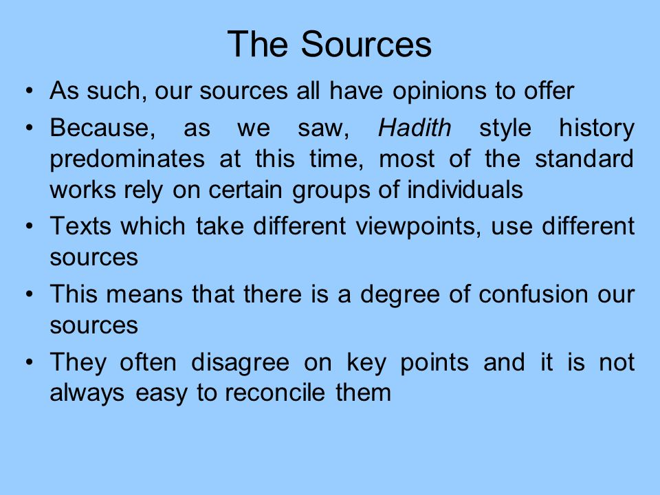 The Sources As such, our sources all have opinions to offer