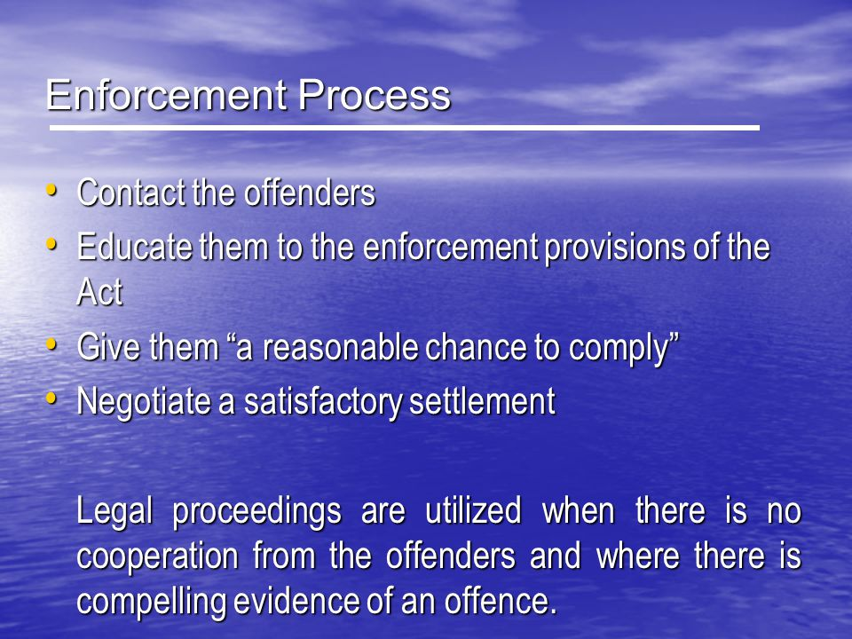 Enforcement Process Contact the offenders