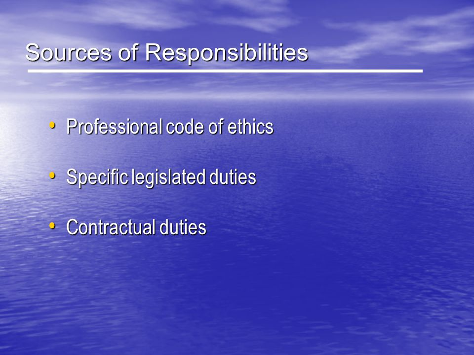 Sources of Responsibilities
