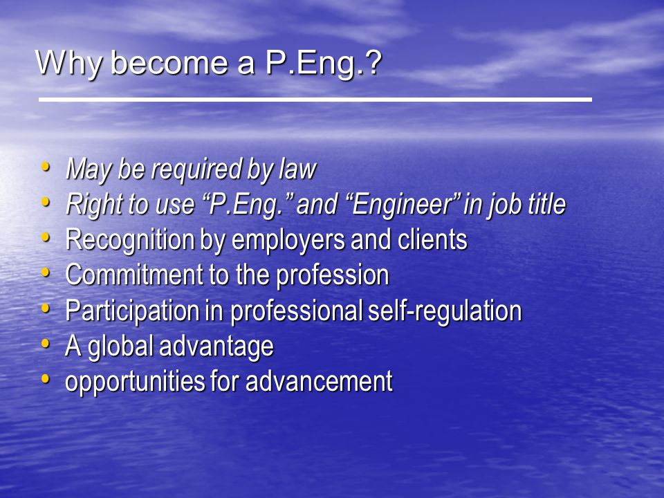 Why become a P.Eng. May be required by law