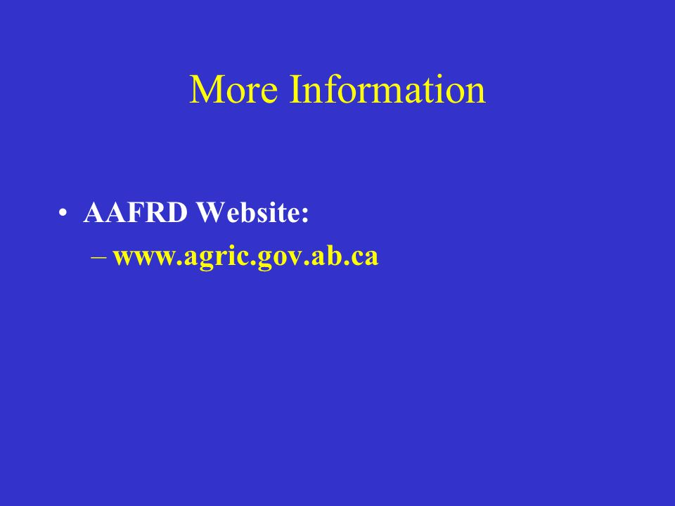 More Information AAFRD Website: www.agric.gov.ab.ca