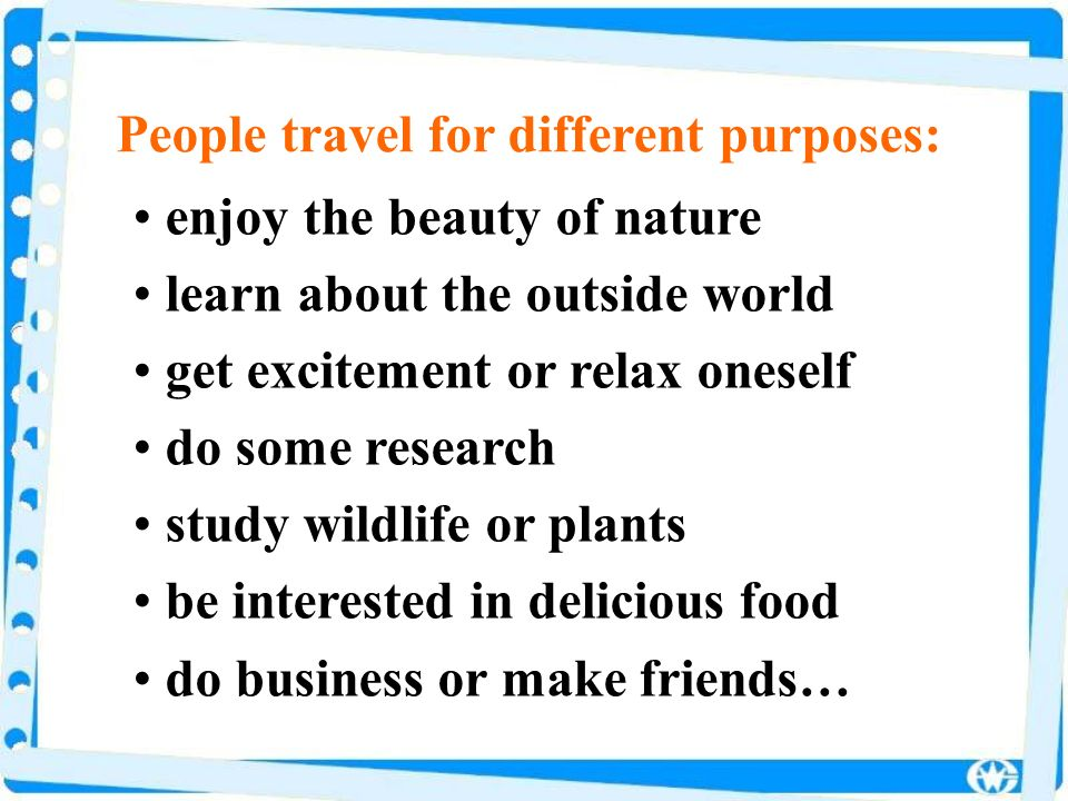 People travel for different purposes:
