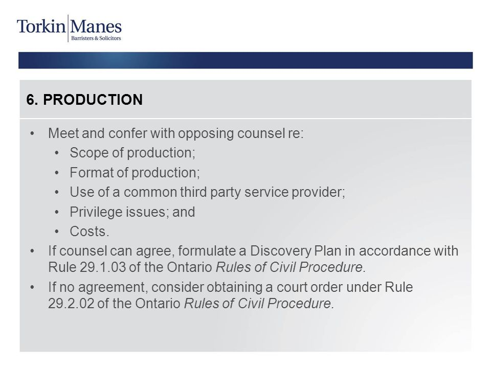 6. PRODUCTION Meet and confer with opposing counsel re: