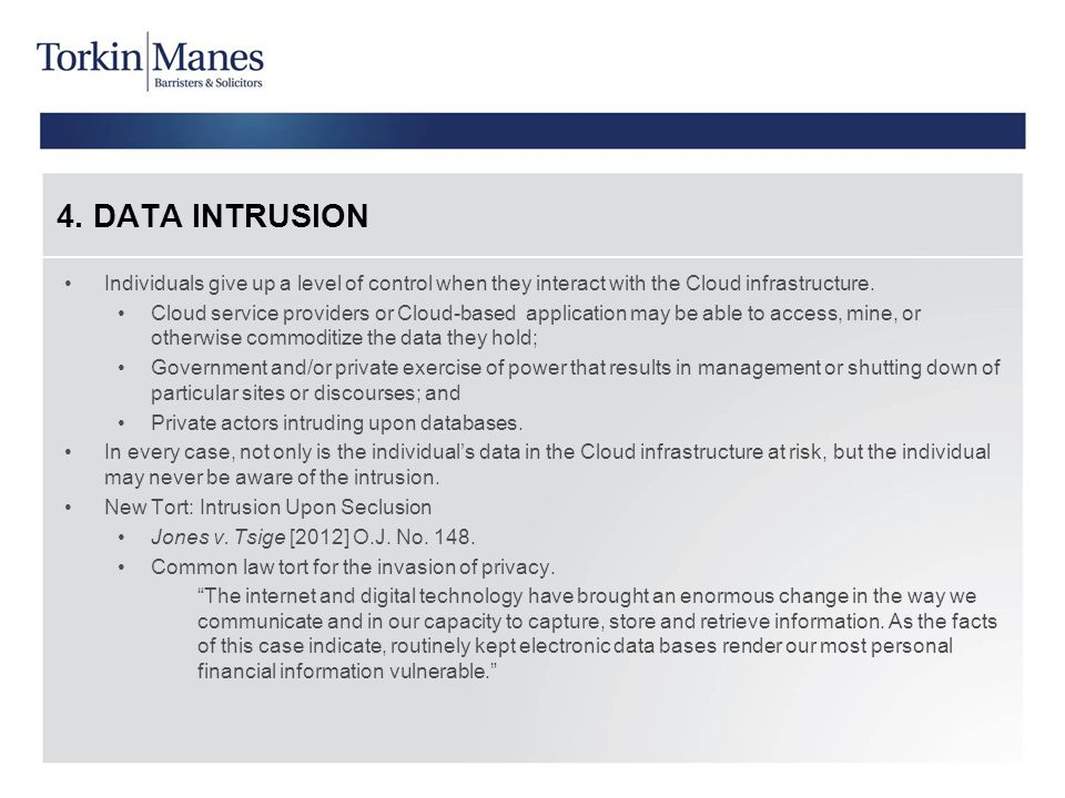 4. DATA INTRUSION Individuals give up a level of control when they interact with the Cloud infrastructure.