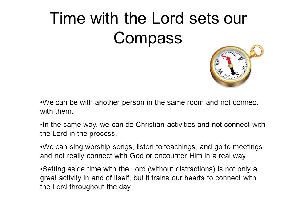 Time with the Lord sets our Compass