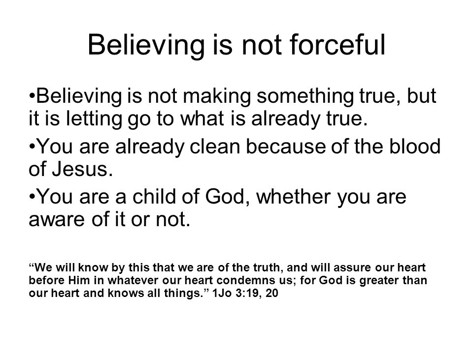 Believing is not forceful