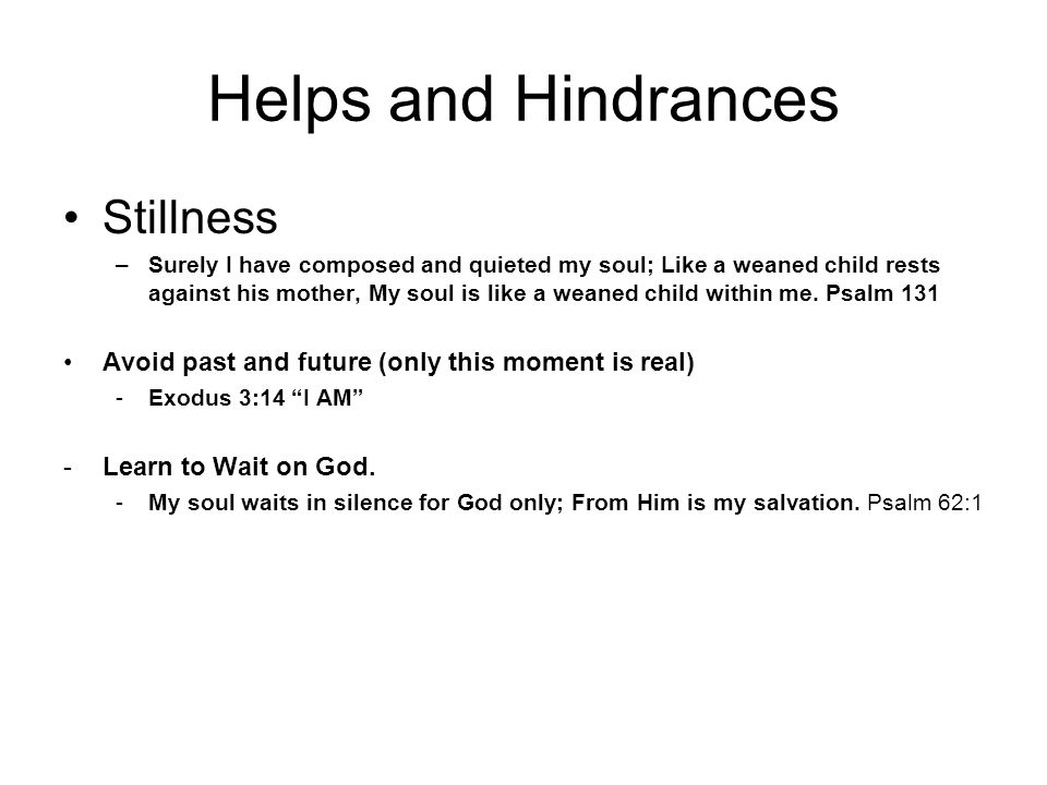 Helps and Hindrances Stillness