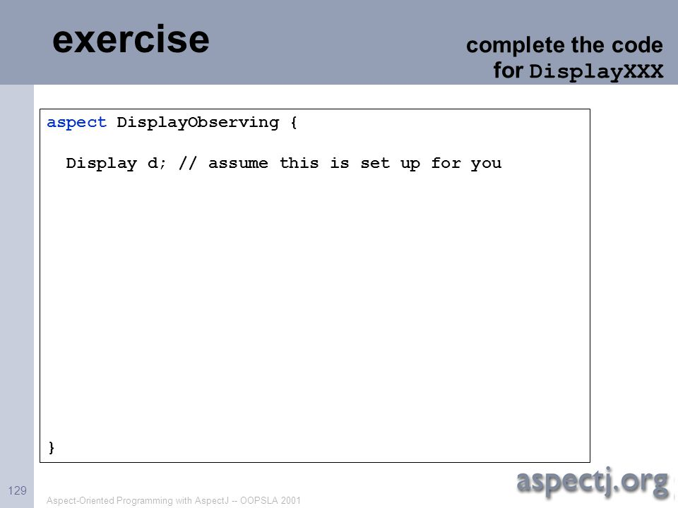 exercise complete the code for DisplayXXX aspect DisplayObserving {
