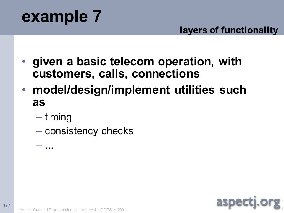 example 7 layers of functionality. given a basic telecom operation, with customers, calls, connections.