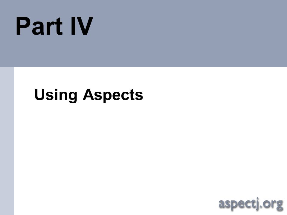 Aspect-Oriented programming with AspectJ Using Aspects