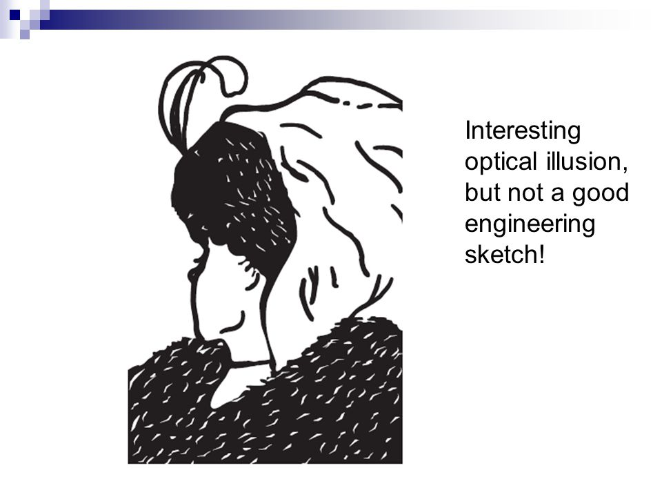 Interesting optical illusion, but not a good engineering sketch!