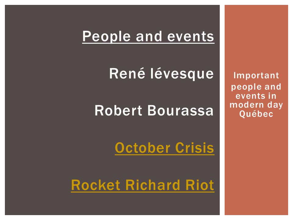 Important people and events in modern day Québec