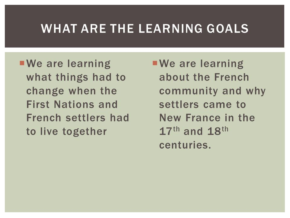 What are the learning Goals