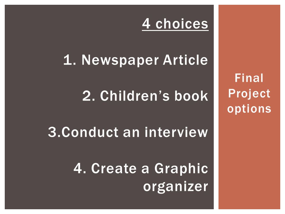 Final Project options 4 choices 1. Newspaper Article 2.