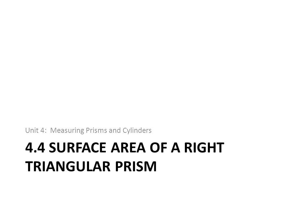4.4 Surface Area of a Right Triangular Prism