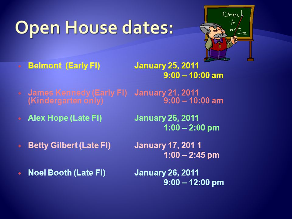 Open House dates: Belmont (Early FI) January 25, 2011 9:00 – 10:00 am