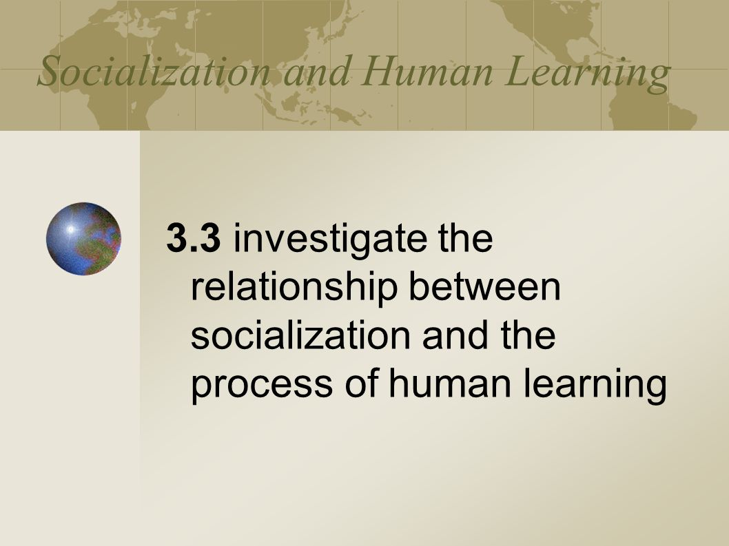 Socialization and Human Learning