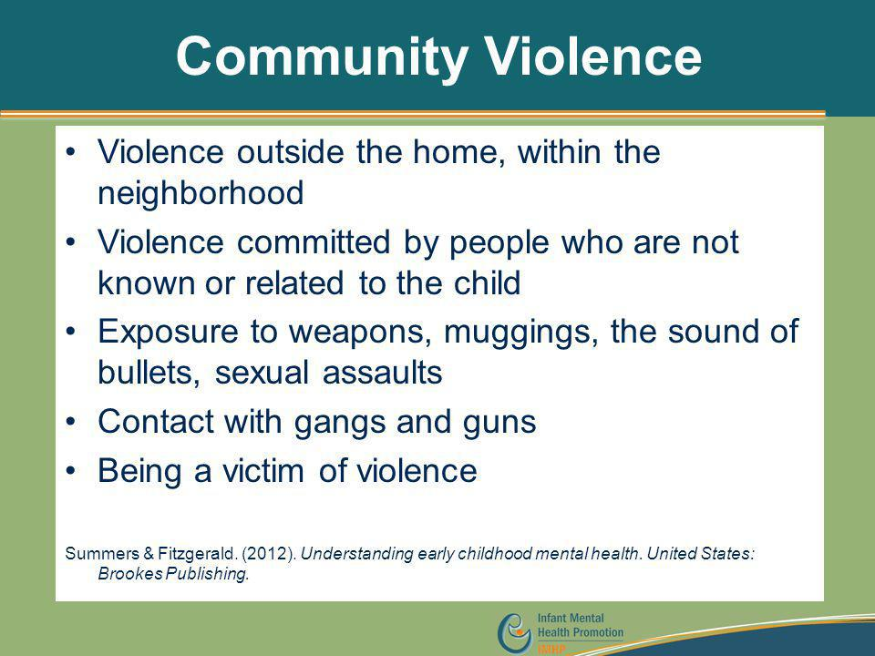 Community Violence Violence outside the home, within the neighborhood