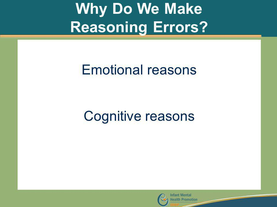 Why Do We Make Reasoning Errors