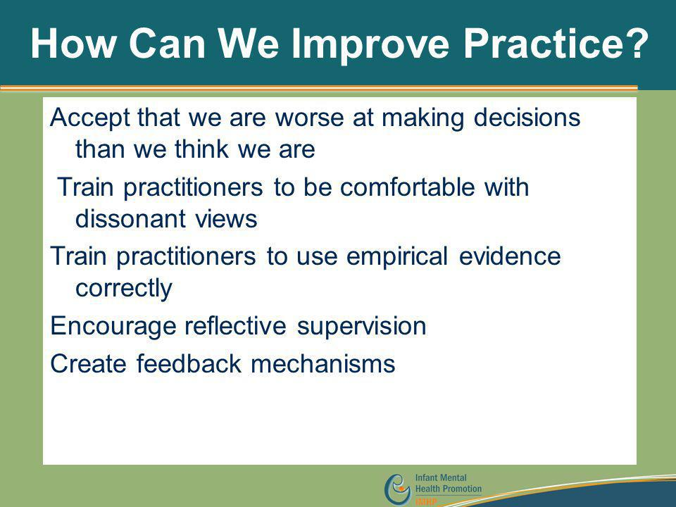 How Can We Improve Practice