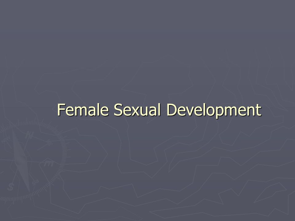 Female Sexual Development