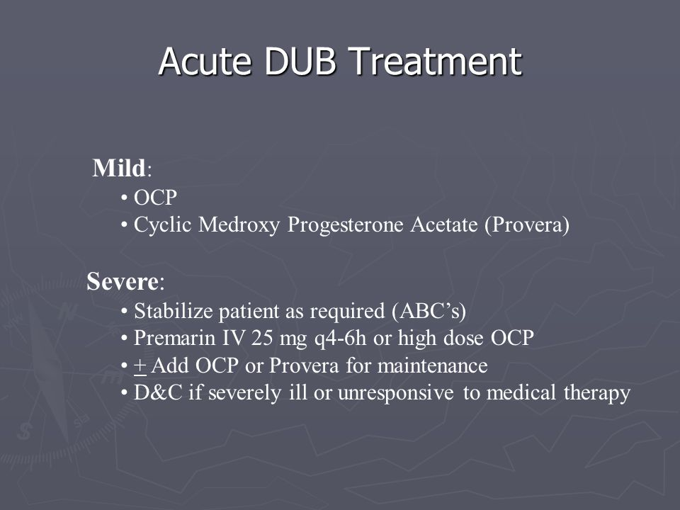 Acute DUB Treatment Severe: Mild: OCP