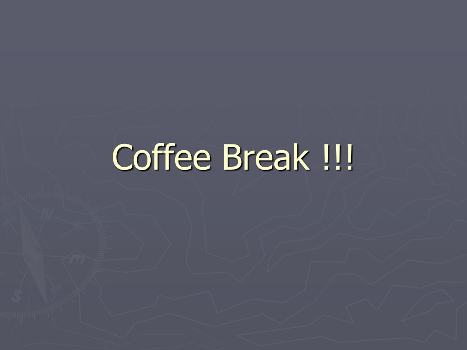 Coffee Break !!!