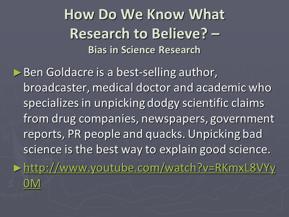How Do We Know What Research to Believe – Bias in Science Research