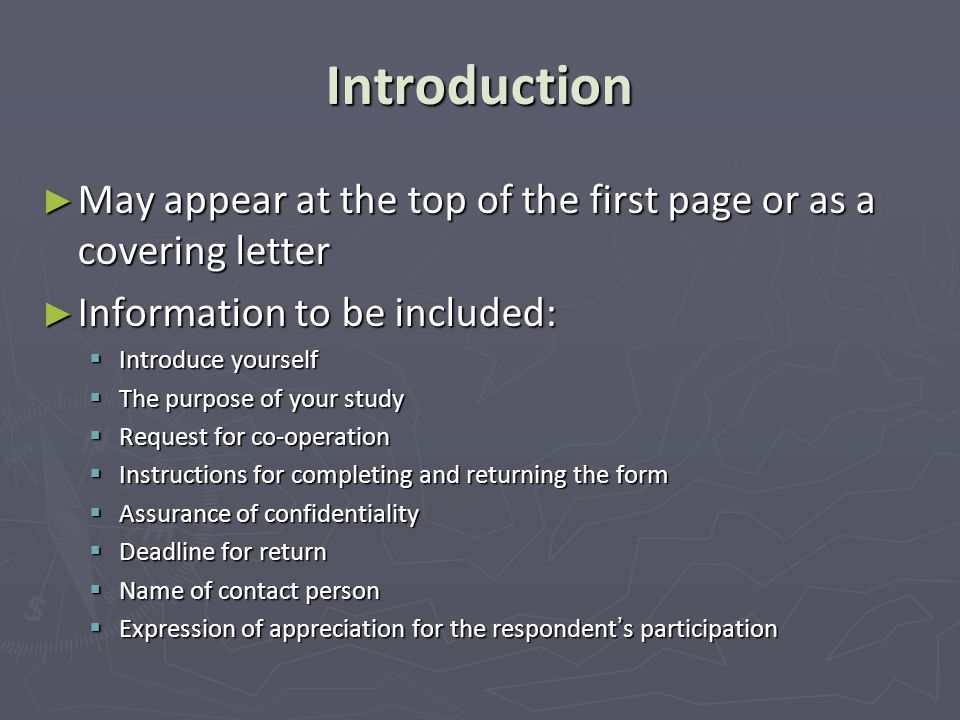 Introduction May appear at the top of the first page or as a covering letter. Information to be included: