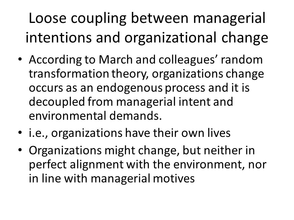 Loose coupling between managerial intentions and organizational change