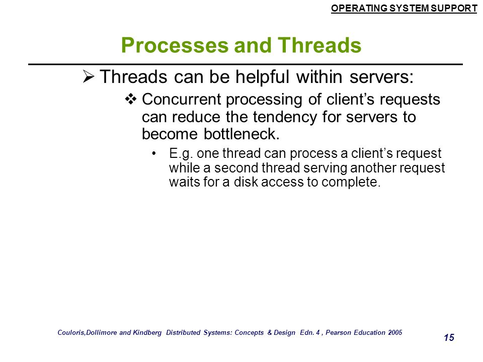 Processes and Threads Threads can be helpful within servers: