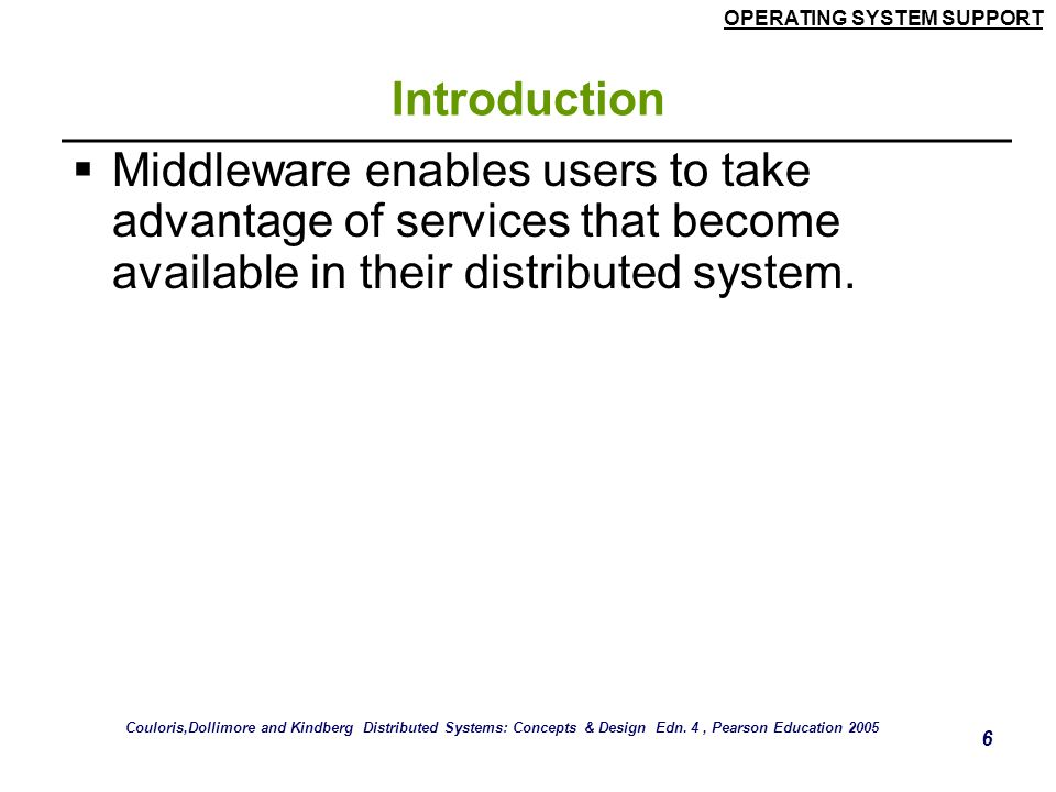 Introduction Middleware enables users to take advantage of services that become available in their distributed system.