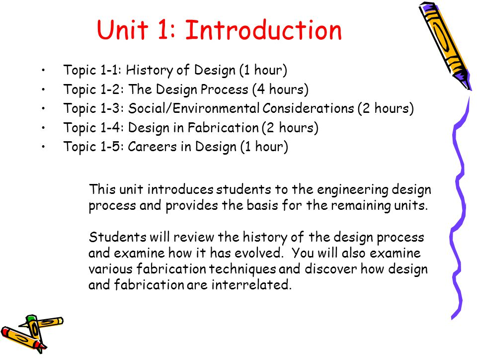 Unit 1: Introduction Topic 1-1: History of Design (1 hour)