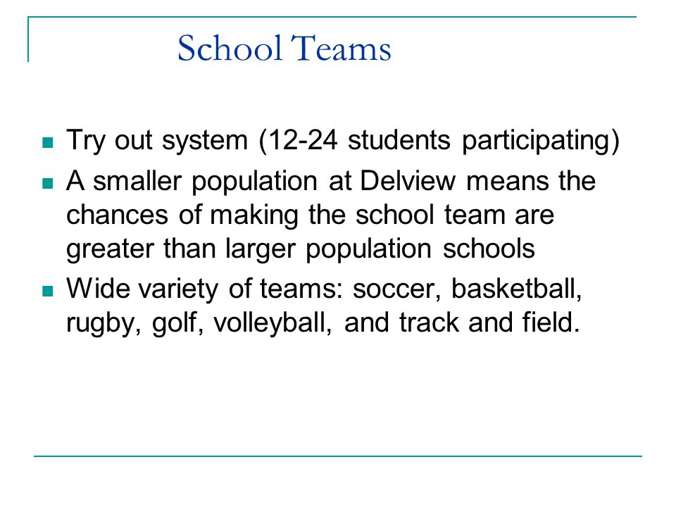 School Teams Try out system (12-24 students participating)