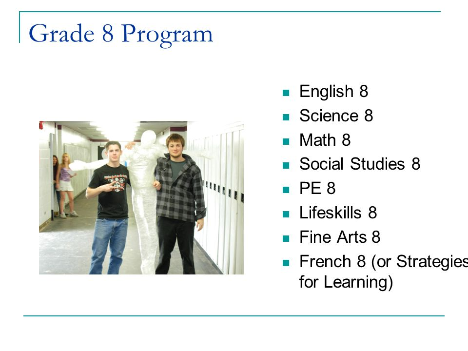Grade 8 Program English 8 Science 8 Math 8 Social Studies 8 PE 8