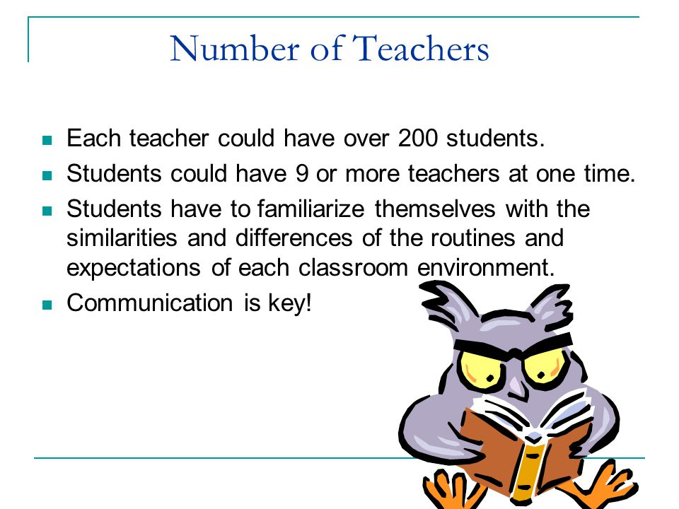 Number of Teachers Each teacher could have over 200 students.