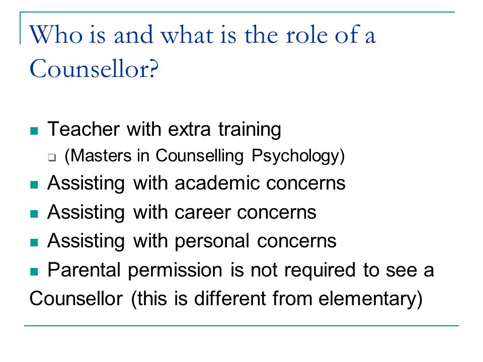 Who is and what is the role of a Counsellor