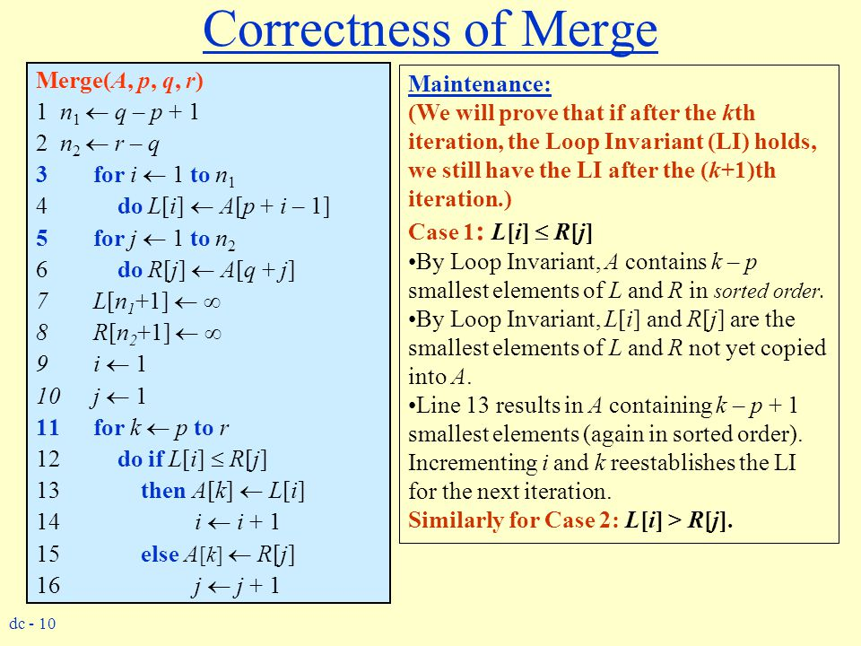 Correctness of Merge Merge(A, p, q, r) Maintenance: 1 n1  q – p + 1