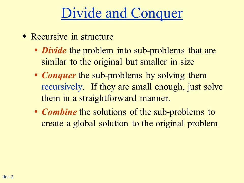 Divide and Conquer Recursive in structure