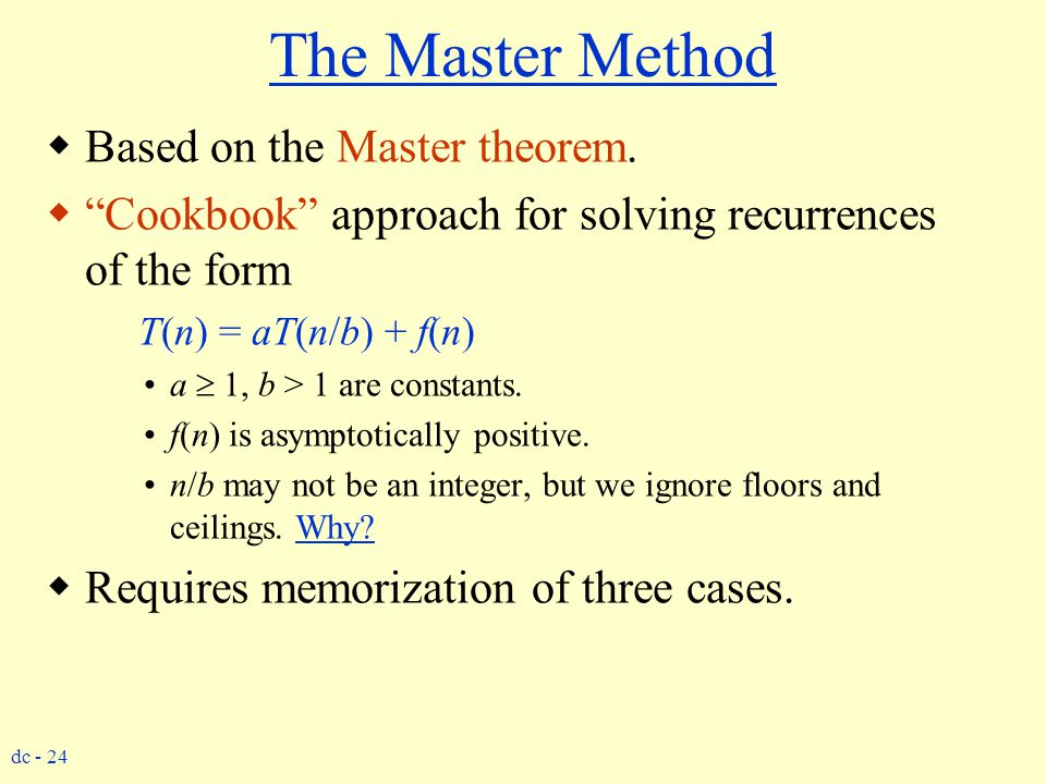 The Master Method Based on the Master theorem.