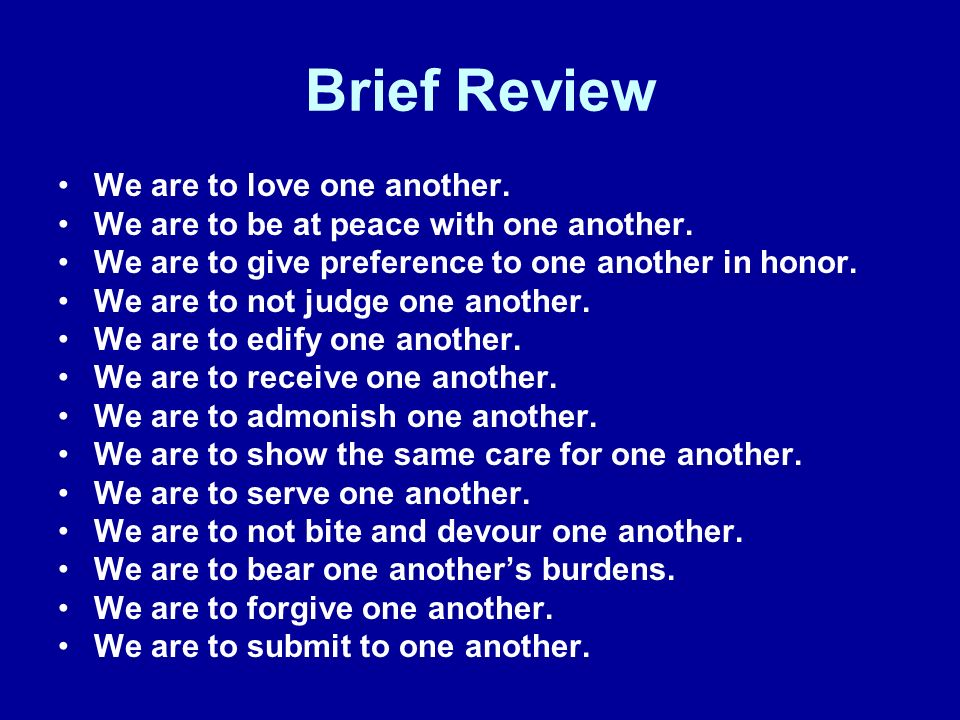 Brief Review We are to love one another.