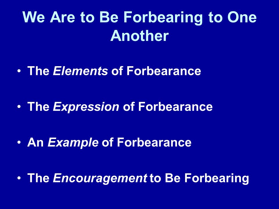 We Are to Be Forbearing to One Another