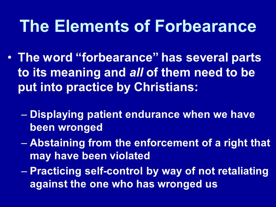 The Elements of Forbearance
