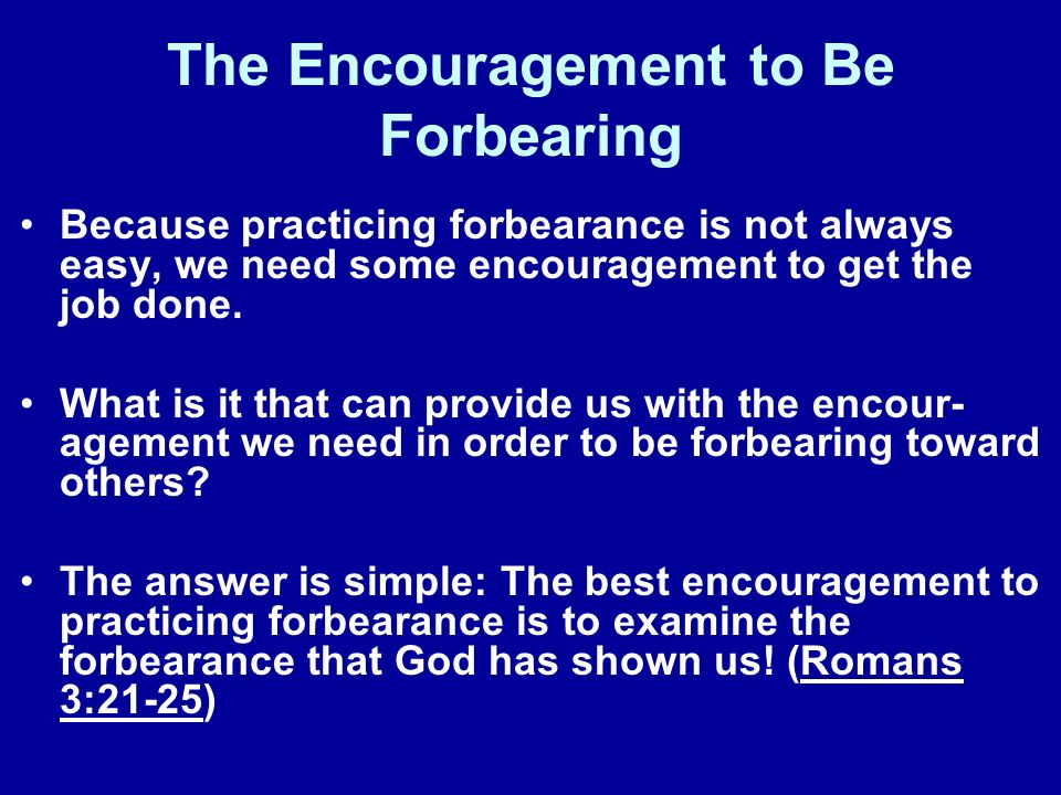 The Encouragement to Be Forbearing