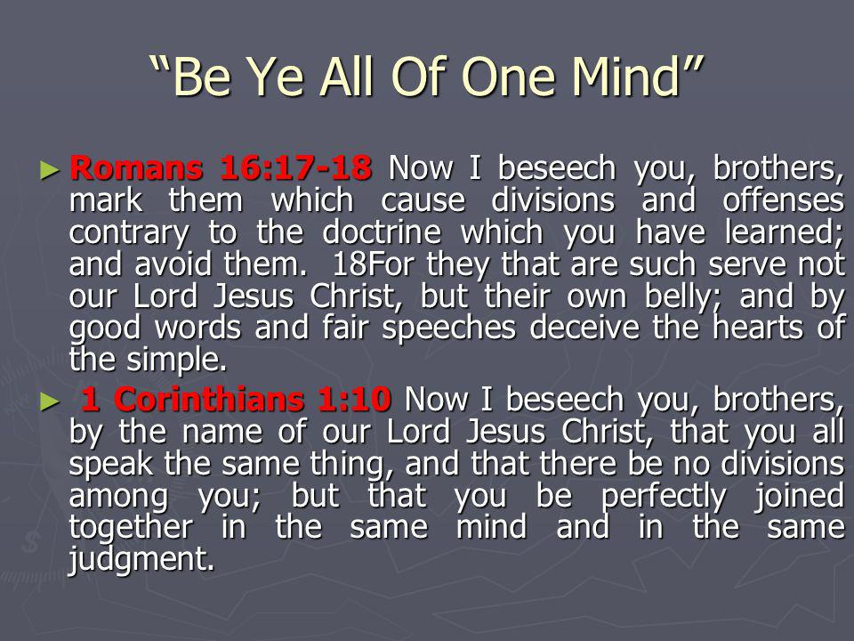 Be Ye All Of One Mind