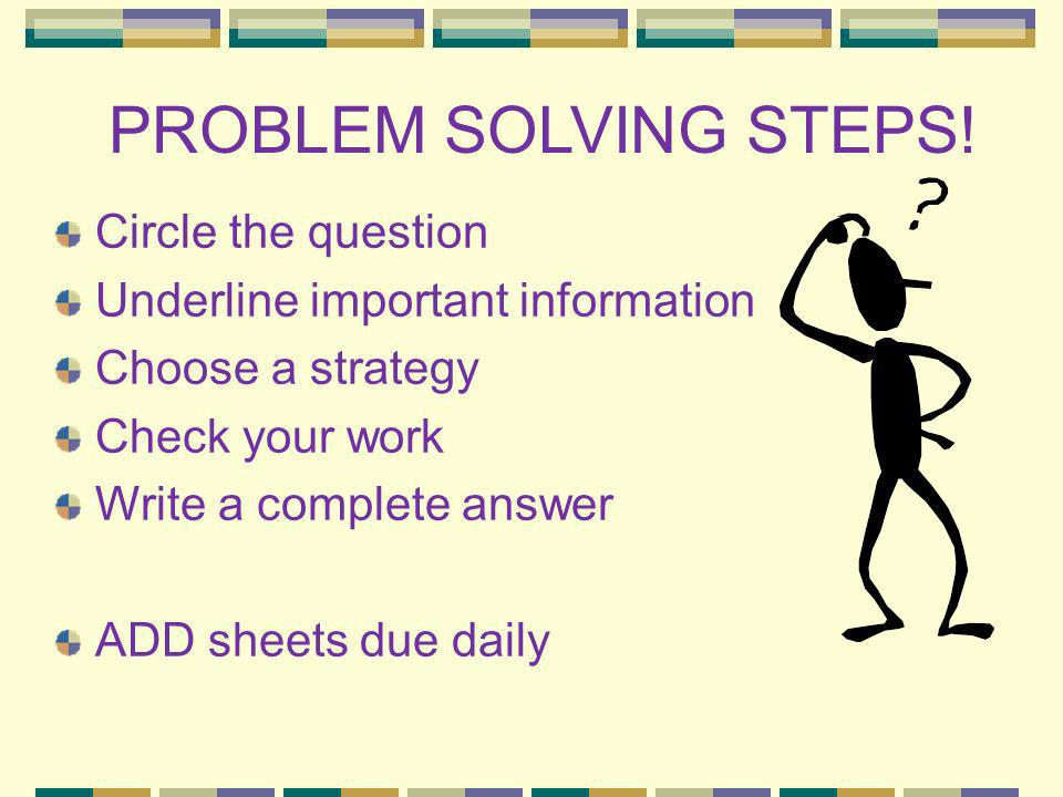 PROBLEM SOLVING STEPS! Circle the question